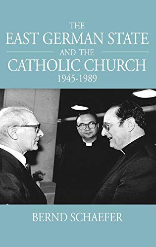 9781845457372: The East German State and the Catholic Church, 1945-1989 (Studies in German History)