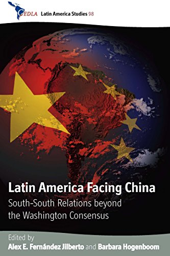 Latin America Facing China South-South Relations beyond: Fernández Jilberto, Alex