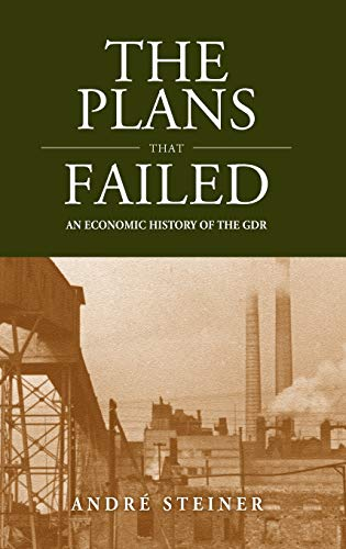 9781845457488: The Plans That Failed: An Economic History of East Germany, 1945-1989 (Studies in German History)