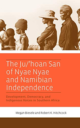 9781845457549: The Ju/'hoan San of Nyae Nyae and Namibian Independence: Development, Democracy, and Indigenous Voices in Southern Africa