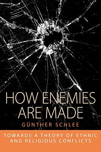 9781845457792: How Enemies Are Made: Towards a Theory of Ethnic and Religious Conflict (Integration and Conflict Studies)