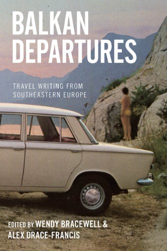 9781845457884: Balkan Departures: Travel Writing from South-Eastern Europe