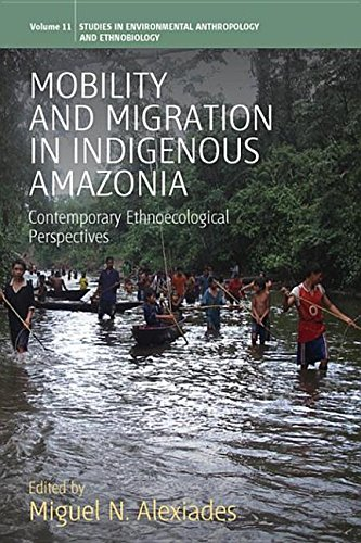 9781845459079: Mobility and Migration in Indigenous Amazonia: Contemporary Ethnoecological Perspectives: Contemporary Ethnoecological Perspectives (Studies in Environmental Anthropology and Ethnobiology)