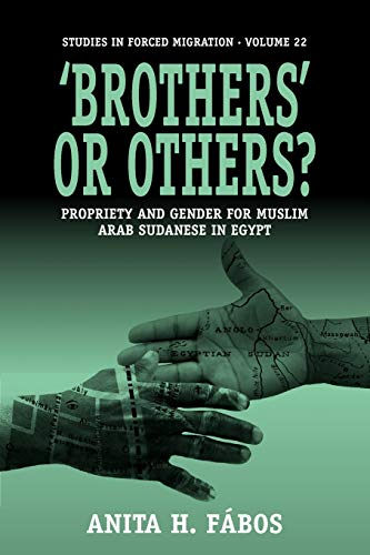 Brothers or Others: Propriety and Gender for Muslim Arab Sudanese in Egypt: Anita Fabos