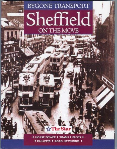 Bygone Transport: Sheffield on the Move: Waple, Andy