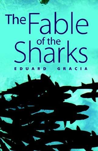 The Fable of the Sharks: Eduard Gracia