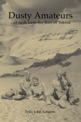 9781845490737: Dusty Amateurs...of Such Were the Rats of Tobruk
