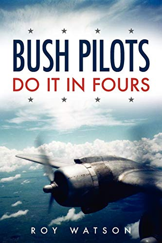 9781845490959: Bush Pilots Do It in Fours
