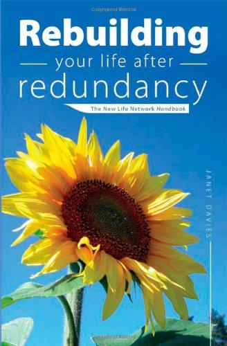 Rebuilding your life after redundancy - The: Davies, Janet