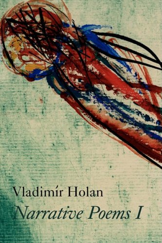 Narrative Poems I: Vladimir Holan