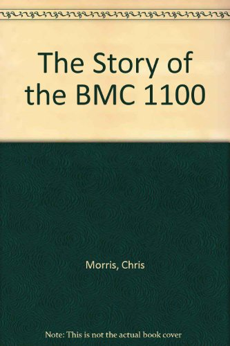 9781845495398: The Story of the BMC 1100