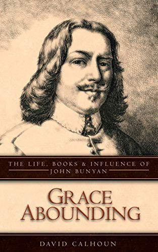 9781845500313: Grace Abounding: The Life, Books and Influence of John Bunyan