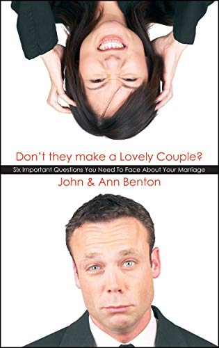 Don't they make a Lovely Couple?: Six important questions you need to face about your marriage...