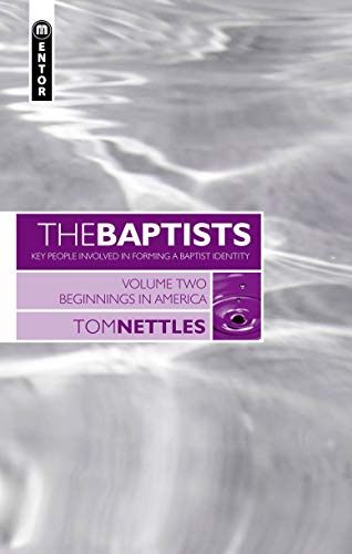9781845500733: The Baptists: Beginnings in America - Vol 2 (Baptists: Key People Involved in Forming a Baptist Identity)