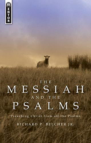 9781845500740: The Messiah and the Psalms: Preaching Christ from all the Psalms
