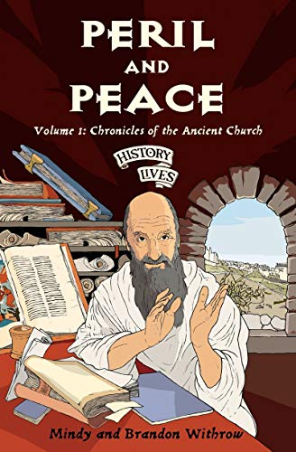 9781845500825: Peril and Peace: Chronicles of the Ancient Church (History Lives series)