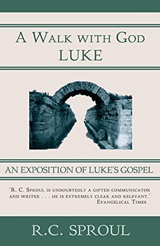 9781845500948: Walk With God: An Exposition of Luke's Gospel