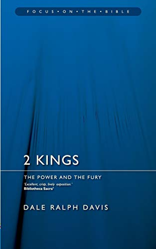 2 Kings: The Power and the Fury (Focus on the Bible) (1845500962) by Dale Ralph Davis