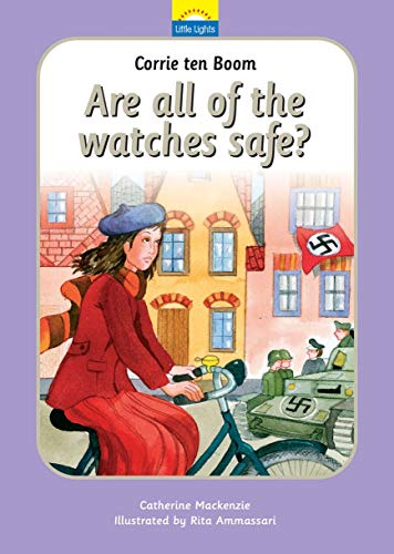 Corrie Ten Boom: Are all of the watches safe? (Little Lights): MacKenzie, Catherine
