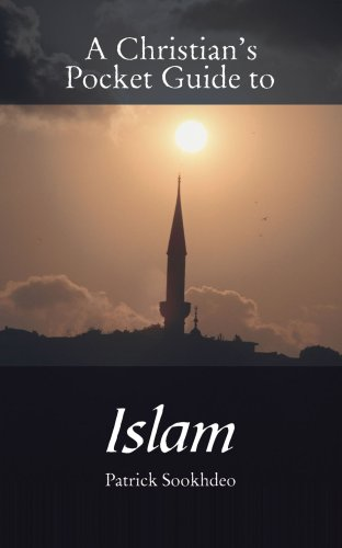 A Christian's Pocket Guide to Islam - Patrick Sookhdeo