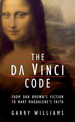 9781845501211: The Da Vinci Code: From Dan Brown's Fiction to Mary Magdalene's Faith
