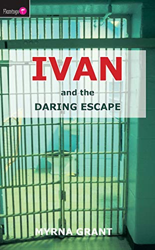 9781845501327: Ivan And the Daring Escape (Flamingo Fiction 9-13s)