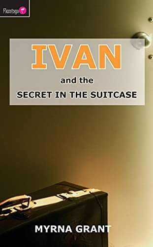 9781845501365: Ivan And the Secret in the Suitcase (Flamingo Fiction 9-13s)