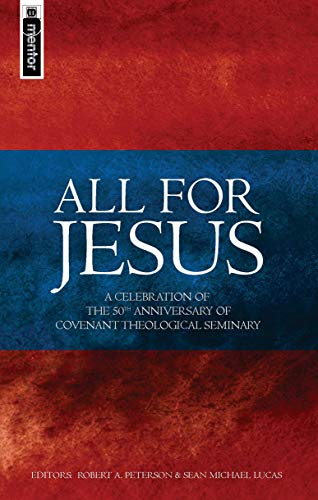 9781845501396: All for Jesus: Celebrating the 50th Anniversary of Covenant Theological Seminary