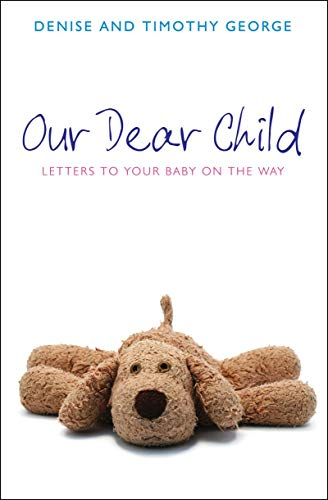 9781845501419: Our Dear Child: Letters to Your Baby on the Way (Daily Readings)