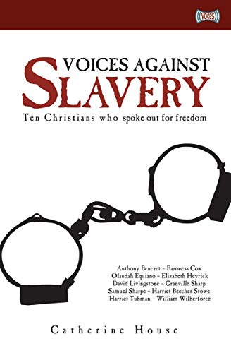 9781845501457: Voices Against Slavery: Ten Christians who spoke out for freedom