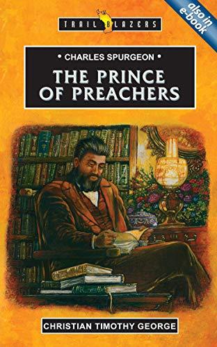 Charles Spurgeon: Prince of Preachers (Trailblazers): Christian George
