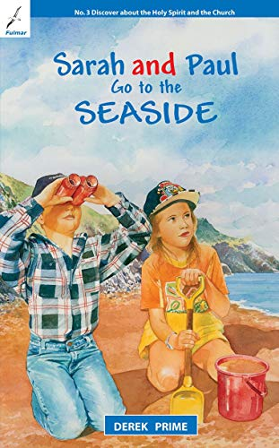 Sarah And Paul Go to the Seaside (Sarah & Paul) (1845501594) by Derek Prime