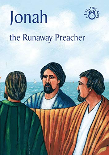 9781845501655: Jonah: The Runaway Preacher (Bible Time)