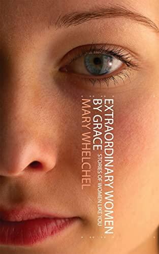 9781845501761: Extraordinary Women By Grace: Stories of Women like You (Focus for Women)
