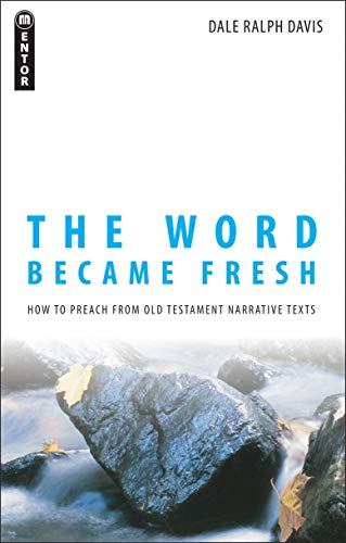 9781845501921: The Word Became Fresh: How to Preach from Old Testament Narrative Texts