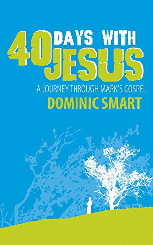 9781845501938: 40 Days With Jesus: A Journey through Mark's Gospel (Daily Readings)