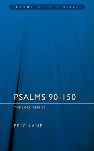 9781845502027: Psalms 90-150: The Lord Reigns (Focus on the Bible)