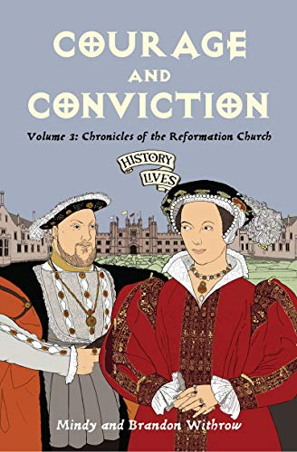 9781845502225: Courage and Conviction: Chronicles of the Reformation Church (History Lives series)