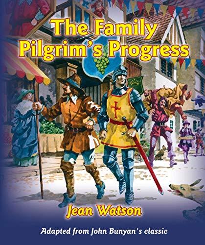 The Family Pilgrim's Progress: Adapted from John: Watson, Jean (Retold