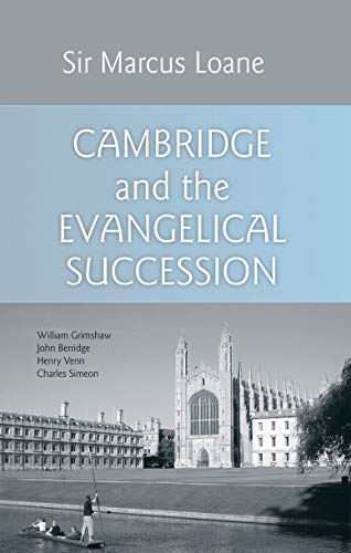 CAMBRIDGE AND THE EVANGELICAL SUCCESSION: LOANE MARCUS