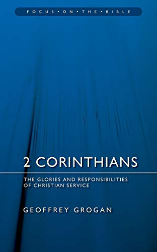 9781845502522: 2 Corinthians: The Glories and Responsibilities of Christian Service (Focus on the Bible)