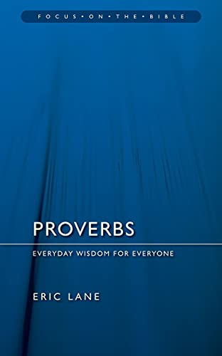 9781845502676: Proverbs: Everyday Wisdom for Everyone (Focus on the Bible)