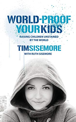 9781845502751: World-Proof Your Kids: Raising Children Unstained by the World