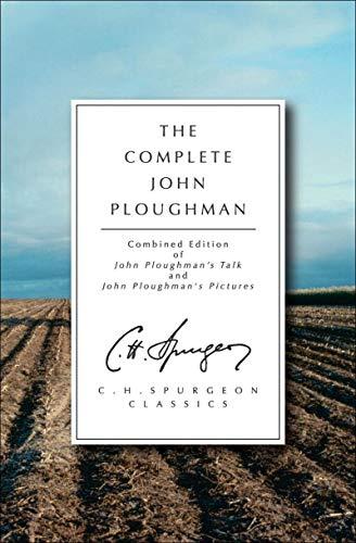 9781845502782: The Complete John Ploughman (C.H. Spurgeon Classics)