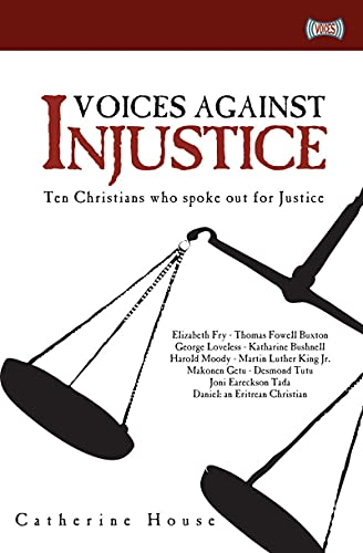 Voices Against Injustice: Ten Christians who spoke out for Justice: Catherine House