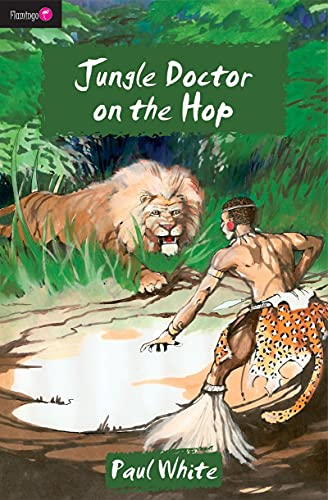 Jungle Doctor on the Hop (The Jungle: Paul White