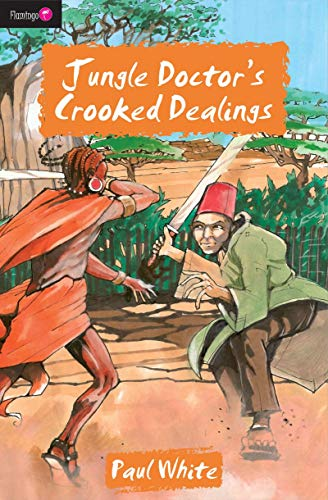 Jungle Doctor's Crooked Dealings (The Jungle Doctor: Paul White