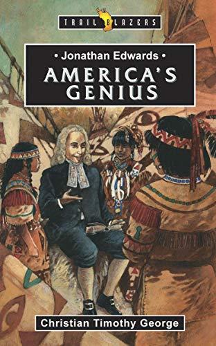 Jonathan Edwards: An American Genius (Trailblazers): George, Christian Timothy