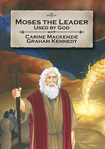 Moses the Leader: Used By God (Bible Alive): MacKenzie, Carine