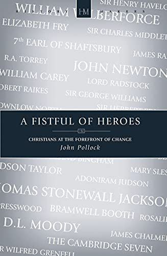 9781845503468: A Fistful of Heroes: Christians at the forefront of Change (History Maker)